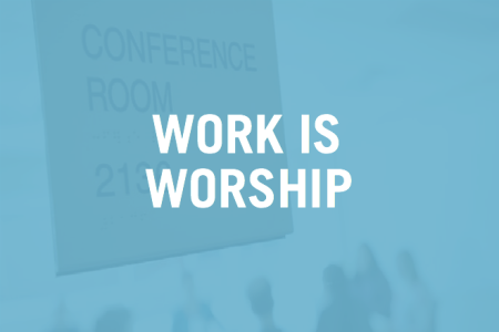 WorkIsWorship660x440